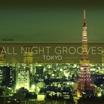 All Night Grooves Tokyo Vol 2