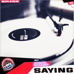 Saying/In The Mix