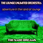 Adventure In The Land Of Lounge: The Sade Dreams