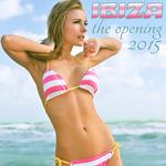 Ibiza The Opening 2015
