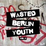 Wasted Berlin Youth Vol 3