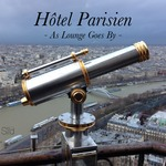 Hotel Parisien: As Lounge Goes By