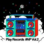 Play Records #NP Vol 2