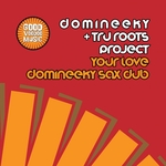 DOMINEEKY/TRU ROOTS PROJECT - Your Love (Front Cover)