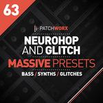 Patchworx 63: Neurohop & Glitch (Sample Pack Massive Presets/WAV)