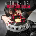 A Touch Of Ibiza Chillhouse
