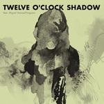Twelve O'Clock Shadow