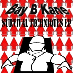 BAY B KANE - Survival Techniques EP (Front Cover)