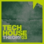VARIOUS - Tech House Theory Volume 3 (Front Cover)