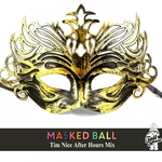 Masked Ball: Tim Nice After Hours