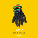GECK O - Turn Di Bass Up (Front Cover)