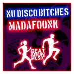 NU DISCO BITCHES - Madafoonk (Front Cover)