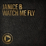 JANICE B - Watch Me Fly (Front Cover)