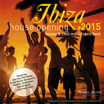 Ibiza House Opening 2015 - House & Chillout Music At Its Best