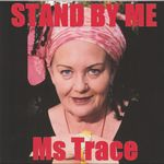MS TRACE - Stand By Me (Front Cover)