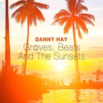 HAY, Danny - Grooves, Beats & The Sunsets (Front Cover)