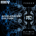 ACCELERATED CULTURE - Fender/Ultimate Illusion (Front Cover)