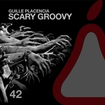 PLACENCIA, Guille - Scary Groovy (Front Cover)