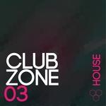 Club Zone: House Vol 3