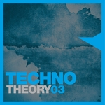 VARIOUS - Techno Theory Vol 3 (Front Cover)