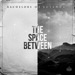 BACHELORS OF SCIENCE - The Space Between (Front Cover)