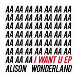 ALISON WONDERLAND - I Want U EP (Explicit) (Front Cover)
