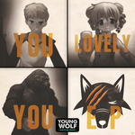 YOUNG WOLF HATCHLINGS - You Lovely You (YWH Version) (Front Cover)