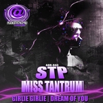 STP/MISS TANTRUM - Girlie Girlie/Dream Of You (Front Cover)