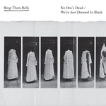 No One's Dead/We're Just Dressed In Black