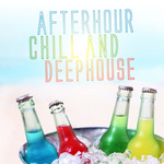 Afterhour Chill & Deephouse