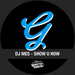 DJ MES - Show U How (Front Cover)