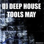 DJ Deep House Tools May