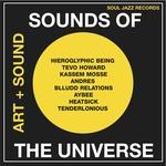 Soul Jazz Records Presents Sounds Of The Universe (Art + Sound 2012-15 Vol 1)