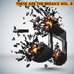 These Are The Breaks Vol 3