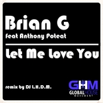 BRIAN G feat ANTHONY POTEAT - Let Me Love You (Front Cover)
