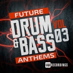 Future Drum & Bass Anthems Vol 3