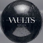 VAULTS - Remixed (Front Cover)