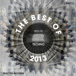The Best Of Selected Records 2013 (Part 2 Techno)