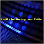 LAFFIK - Rob Underground Rattler (Front Cover)