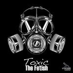 FETISH, The - Toxic (Front Cover)