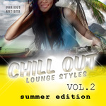 Chill Out Lounge Styles Vol 2 (Summer Edition)