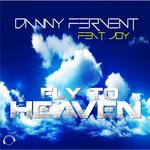 DANNY FERVENT feat JOY - Fly To Heaven (Front Cover)
