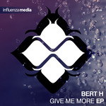 BERT H - Give Me More EP (Front Cover)