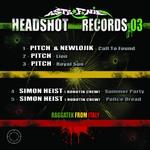 PITCH/NEWLOJIK/SIMON HEIST - Headshot Vol 3 (Raggatek From Italy) (Front Cover)