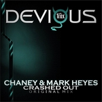 CHANEY/MARK HEYES - Crashed Out (Front Cover)