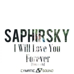 SAPHIRSKY - I Will Love You Forever (Dream mix) (Front Cover)