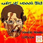 RENEE CAPLOCK, Denise - What Yo' Momma Say (Front Cover)