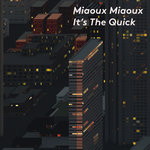 MIAOUX MIAOUX - It's The Quick (Front Cover)