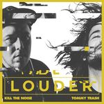KILL THE NOISE/TOMMY TRASH feat R CITY - Louder (Front Cover)