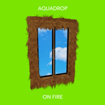 AQUADROP - On Fire (Front Cover)
